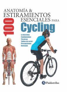 ANATOMIA & 100 ESTIRAMIENTOS ESENCIALES PARA CYCLING | VV