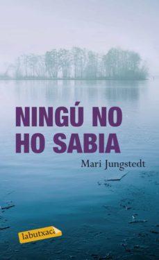 Libreta gratuita descargada NINGU NO HO SABIA de MARI JUNGSTEDT 9788499304137 (Spanish Edition)
