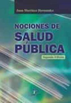 Descargas de libros electrónicos para Android gratis NOCIONES DE SALUD PUBLICA. 2ª ED 9788499695037 PDF MOBI DJVU de J. MARTINEZ HERNANDEZ