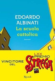 Descargar un audiolibro gratuito para iPod LA SCUOLA CATTOLICA (PREMIO STREGA 2016) 9788817086837 PDF ePub de EDOARDO ALBINATI in Spanish
