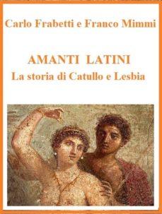 amanti latini - la storia di catullo e lesbia (ebook)- franco mimmi-carlo frabetti-9788892521537