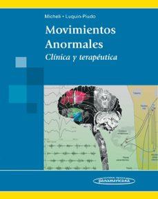 Descargar libros en djvu MOVIMIENTOS ANORMALES de FEDERICO E. MICHELI 9789500601337