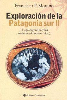 Libros de audio gratis descargables EXPLORACION DE LA PATAGONIA SUR II: EL LAGO ARGENTINO Y LOS ANDES MERIDIONALES (1877) (Literatura española)