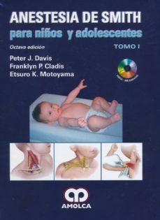Ebooks gratuitos en línea sin descarga ANESTESIA DE SMITH PARA NIÑOS Y ADOLESCENTES (3 VOLS.) + CD 9789588871837 de DAVIS, CLADIS, MOTOYAMA