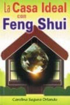 LA CASA IDEAL CON FENG SHUI - CAROLINA SEGURA ORLANDO | Triangledh.org