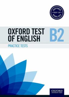 Libro en Inglés pdf descarga gratuita OXFORD TEST OF ENGLISH B2 PRACTICE TESTS  de