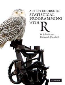a first course in statistical programming with r-murdoch braun-9780521694247