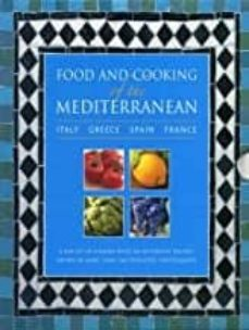 Ebook para pc descargar FOOD AND COOKING OF THE MEDITERRANEAN: ITALY - GREECE - SPAIN - FRANCE : A BOX SET OF 4 BOOKS WITH 265 AUTHENTIC RECIPES SHOWN IN en español de PEPITA ARIS FB2 9780754825647