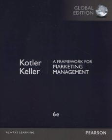 a framewrok for marketing management, global edition (6th ed.)-philip kotler-9781292093147