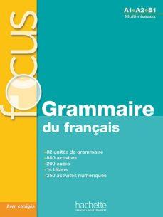 Descargar formato eub epub FOCUS: GRAMMAIRE DU FRANÇAIS + CD en español 9782011559647
