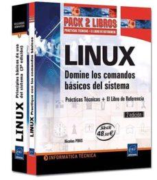 linux domine los comandos basicos del sistema: practicas tecnicas + libro de referencia (pack dos libros) (2ª ed.)-nicolas pons-9782746069947