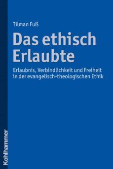 das ethisch erlaubte (ebook)-tilman fuss-9783170231047