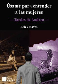úsame para entender a las mujeres (ebook)-erick navas-9786124342547