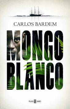 Descargar audiolibros online MONGO BLANCO en español 9788401022647 de CARLOS BARDEM