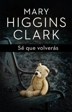 Leer libros en línea de forma gratuita sin descargar el libro completo SE QUE VOLVERAS 9788401352447 en español de MARY HIGGINS CLARK ePub