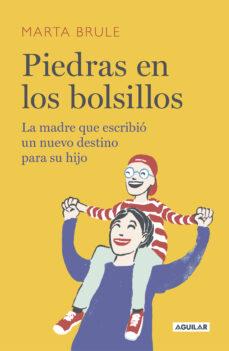 Descarga gratuita de libros chetan bhagat en pdf. PIEDRAS EN LOS BOLSILLOS: LA MADRE QUE ESCRIBIO UN NUEVO DESTINO PARA SU HIJO (Spanish Edition) 9788403519947 de MARTA BRULE