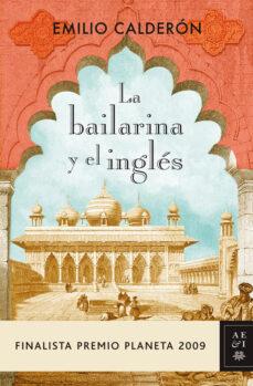 la bailarina y el ingles (finalista premio planeta 2009)-emilio calderon-9788408089247