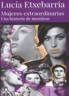 Descargar en línea gratis MUJERES EXTRAORDINARIAS: UNA HISTORIA DE MENTIRAS 9788409144747 in Spanish