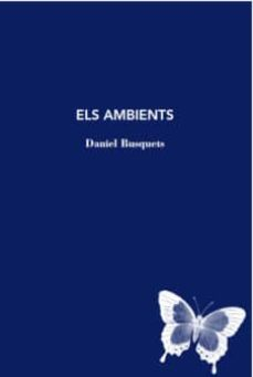Descargar libros electrónicos de libros de Google gratis ELS AMBIENTS de DANIEL BUSQUETS