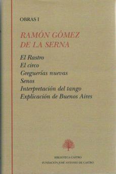 Kindle libros electrónicos gratis: RAMÓN GÓMEZ DE LA SERNA I. EL RASTRO.EL CIRCO. GREGUERÍAS NUEVAS. SENOS. INTERPRETACIÓN DEL TANGO. EXPLICACIÓN DE BUENOS AIRES