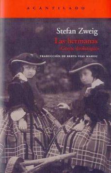 Descargar libros de texto pdf LAS HERMANAS de STEFANIE ZWEIG, STEFAN ZWEIG MOBI 9788415277347