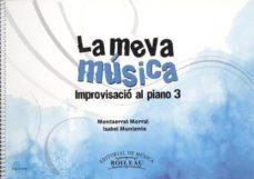 Descarga gratuita del formato jar de ebooks LA MEVA MUSICA 3, IMPROVISACIO AL PIANO