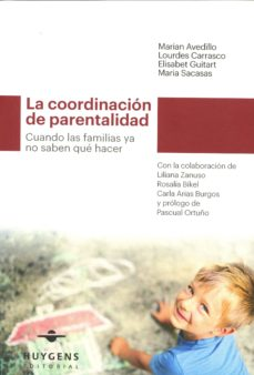 la coordinacion de parentalidad: cuando las familias ya no saben que hacer-9788415663447