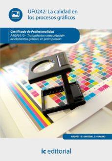(i.b.d.)calidad en los procesos graficos. argp0110 - tramamiento y maquetacion de elementos graficos en preimpresion-9788415730347