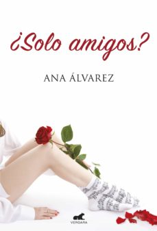 ¿solo amigos?-ana alvarez-9788416076147