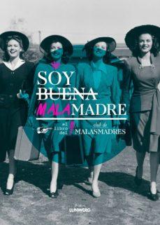 Descargar SOY BUENA MALAMADRE LIBRO DEL CLUB gratis pdf - leer online