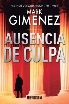 Descargas de libros de Amazon para ipod touch AUSENCIA DE CULPA de MARK GIMENEZ 9788416223947  (Spanish Edition)