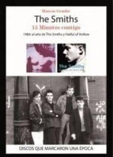 the smiths. 15 minutos contigo-marcos gendre-9788416229147