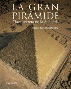 Iguanabus.es (Pe) La Gran Pirámide. Clave Secreta De La Atlántida Image