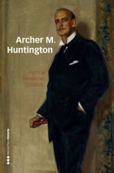 Javiercoterillo.es Archer M. Huntington: El Fundador De La Hispanic Society Of America En España Image