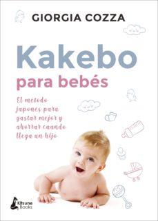 Descarga gratis libros de audio para ipad KAKEBO PARA BEBES: EL METODO JAPONES PARA GASTAR MEJOR Y AHORRAR CUANDO LLEGA UN HIJO iBook PDB MOBI en español