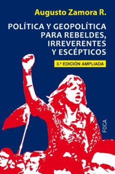 Chapultepecuno.mx Politica Y Geopolitica Para Rebeldes, Irreverentes Y Escepticos (3ª Ed.) Image