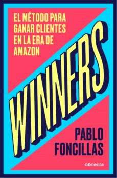 Descargar WINNERS: EL METODO PARA GANAR CLIENTES EN LA ERA DE AMAZON gratis pdf - leer online