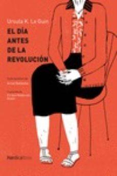 Descargar pdf y ebooks EL DÍA ANTES DE LA REVOLUCIÓN  9788417281847