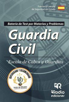 guardia civil: escala de cabos y guardias: baterias de test por materias y problemas-9788417287047