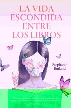 la vida escondida entre los libros-stephanie butland-9788417302047