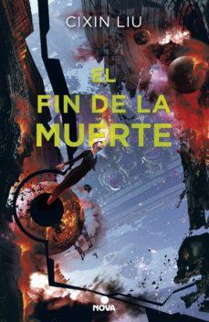 el fin de la muerte (trilogía de los tres cuerpos 3) (ebook)-cixin liu-9788417347147