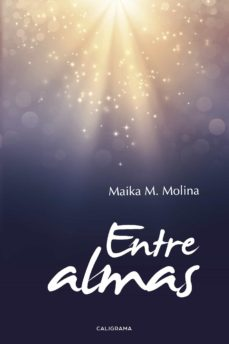 ENTRE ALMAS - MAIKA M. MOLINA   Triangledh.org