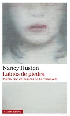 Descarga gratuita de ibooks para iphone LABIOS DE PIEDRA 9788417747947 PDF RTF iBook de NANCY HUSTON