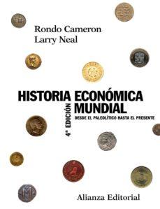 historia economica mundial: desde el paleolitico hasta el present e-rondo cameron-neal larry-9788420647647