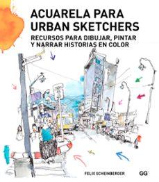 Descargar ACUARELA PARA URBAN SKETCHERS gratis pdf - leer online