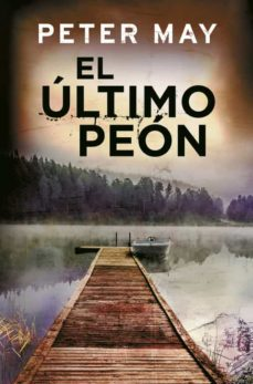 Descargar audiolibros online gratis EL ÚLTIMO PEÓN de PETER MAY 9788425353147 (Literatura española) ePub RTF