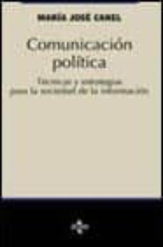 comunicacion politica: tecnicas y estrategias para la sociedad de la informacion-maria jose canel-9788430934447
