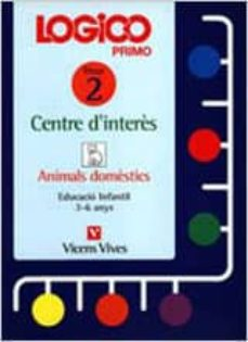 Permacultivo.es Logico Primo Centre D Interes Fitxer 2 (Animals Domestics) Educacio Infantil 3 - 6 Anys Image