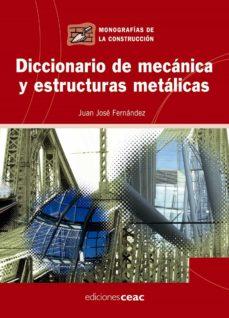 diccionario de mecanica y estructuras metalicas-juan jose fernandez-9788432919947