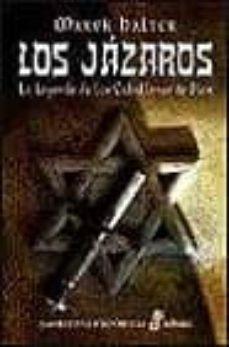 los jazaros: la leyenda de los caballeros de sion-marek halter-9788435060547